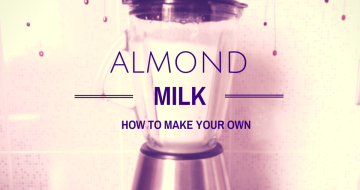 Almond milk - learn how to make your own